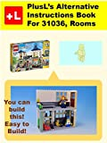 PlusL's Alternative Instruction For 31036 ,Rooms: You can build the Rooms out of your own bricks! offers