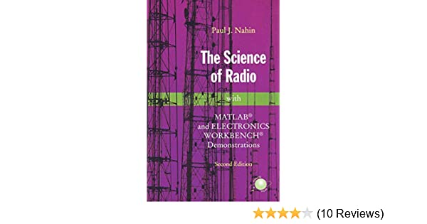 with MATLAB/® and Electronics Workbench/® Demonstrations The Science of Radio