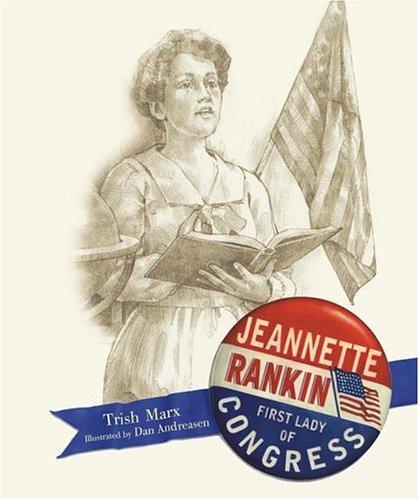 Jeannette Rankin: First Lady of Congress