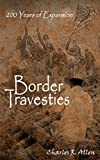 Border Travesties: 200 Years of Expansion