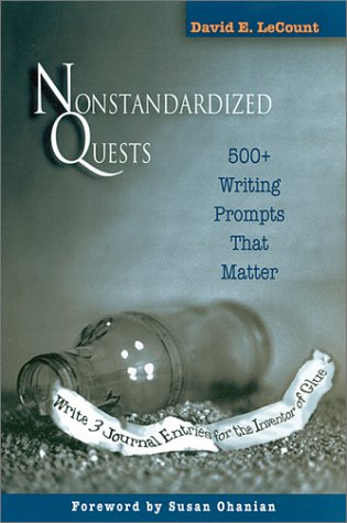 Nonstandardized Quests: 500+ Writing Prompts That Matter