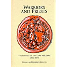 Warriors and Priests: The History of the Clan Maclean 1300-1750