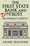 First State Bank and Distrust of Hinkley County, Craig Sullivan, 1605944076