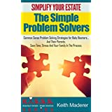 Simplify Your Estate - The Simple Problem Solvers (KISSS Series)