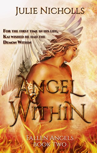 Angel Within: (A story of Angels & Fallen-Angels) (Fallen Angels Series Book 2)