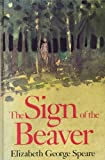 The Sign of the Beaver, Elizabeth George Speare, 1557360375