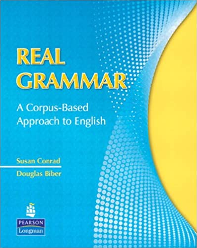 Real Grammar A Corpus-Based Approach to English