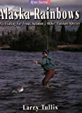 Alaska Rainbows: Fly-Fishing for Trout and Salmon & Other Alaskan Species (River Journal)