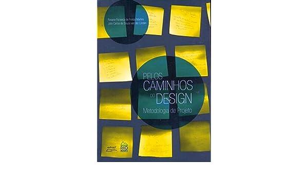 Pelos Caminhos do Design: Metodologia de Projeto: Rosane Fonseca de Freitas Martins: 9788561556181: Amazon.com: Books