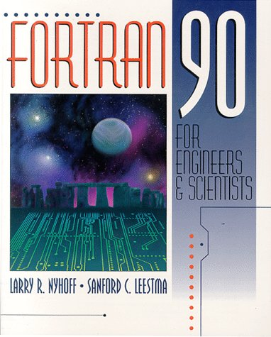 FORTRAN 90 for Engineers and Scientists by Pearson