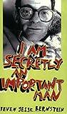 I Am Secretly an Important Man