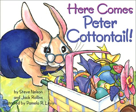 - Here Comes Peter Cottontail