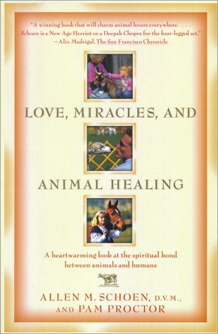 Love, Miracles, and Animal Healing: A heartwarming look at the spiritual bond between animals and humans