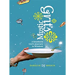 Mystic Grits: A Southern Girl's Journey to Wisdom