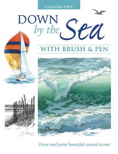 Down by the Sea with Brush and Pen: Draw and Paint Beautiful Coastal -