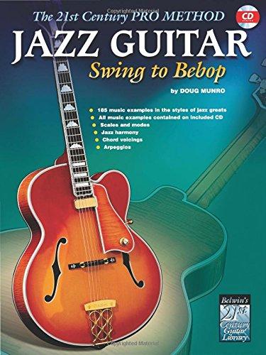 (The 21st Century Pro Method: Jazz Guitar -- Swing to Bebop, Book & CD)