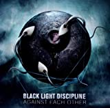 Against Each Other by Black Light Discipline (2012-04-02)