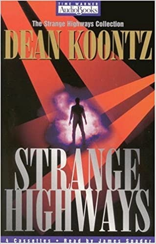 Strange Highways (The Strange Highways Collection ; No. 1), Koontz, Dean R.; James Spader