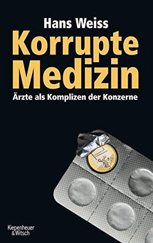 Korrupte Medizin: Ärzte als Komplizen der Konzerne