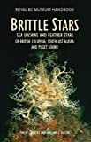 Brittle Stars, Sea Urchins and Feather Stars of British Columbia, Southeast Alaska and Puget Sound (Royal BC Museum Handbook)
