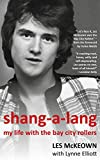 Shang-A-Lang: My Life With The Bay City Rollers
