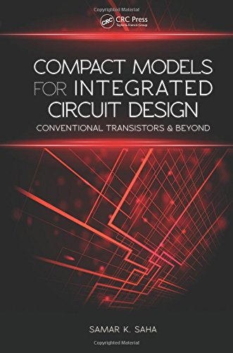 Compact Models for Integrated Circuit Design: Conventional Transistors and Beyond