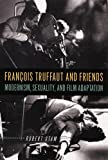 Francois Truffaut and Friends, Robert Stam, 0813537258