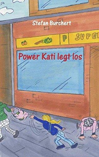Power Kati legt los (German Edition) pdf