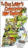 The Dog Lover's Companion to New England, JoAnna Downey and Christian J. Lau, 1566912881
