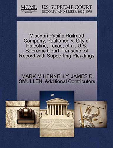 Missouri Pacific Railroad Company, Petitioner, v. City of Palestine, Texas, et al. U.S. Supreme Court Transcript of Record with Supporting Pleadings