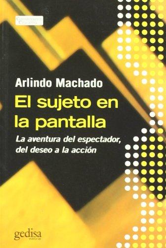 Descargar Libro El Sujeto En La Pantalla Arlindo Machado Neto