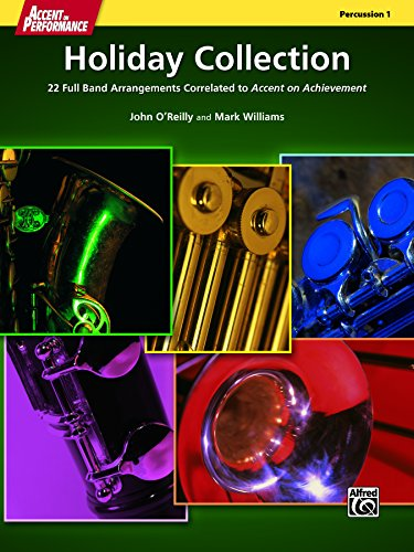 Accent on Performance Holiday Collection for Percussion 1 (Snare Drum, Bass Drum, Triangle): 22 Full Band Arrangements Correlated to <i>Accent on Achievement</i> ()