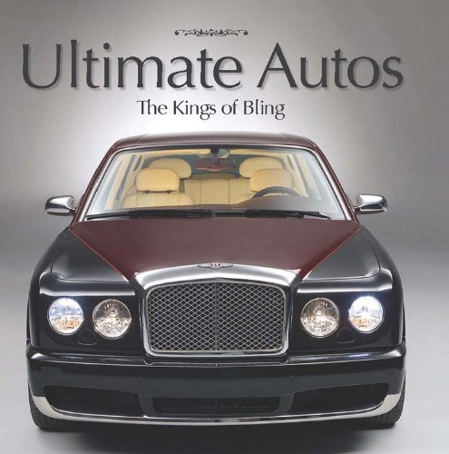 Ultimate Autos: The Kings of Bling (Bling Ultimate)
