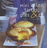 Mini cakes, tartes, pies & co par Gontran Cherrier