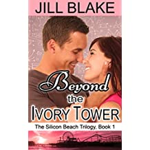 Beyond the Ivory Tower (The Silicon Beach Trilogy Book 1)