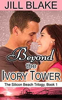 Beyond the Ivory Tower (The Silicon Beach Trilogy Book 1) by [Blake, Jill]