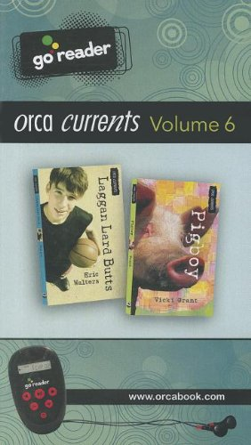 Orca Currents GoReader Vol 6: (Laggan Lard Butts, Pigboy)