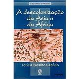 A Descolonização da Ásia e da África (Em Portuguese do Brasil)