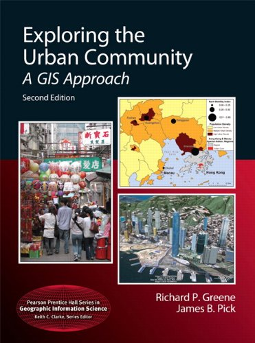 Exploring the Urban Community: A GIS Approach (2nd Edition) (Pearson Prentice Hall Series in Geographic Information Science (Hardcover))