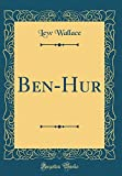 Ben-Hur (Classic Reprint)