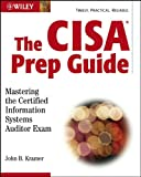 The CISA Prep Guide, John B. Kramer, 0471250325