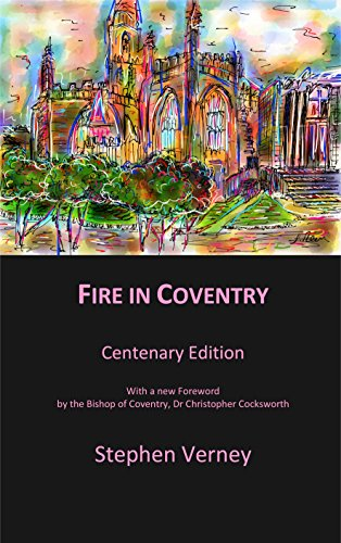 - Fire in Coventry: Centenary Edition  With a new Foreword by  the Bishop of Coventry Dr Christopher Cocksworth (Christian Classics Book 14)