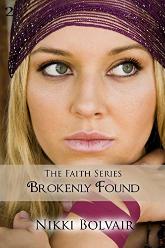 Brokenly Found (Faith Series Book 2)