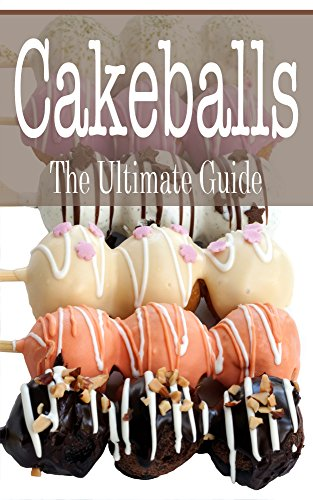 Cakeballs: The Ultimate Guide by [Hansan, Kimberly]