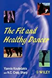 img - for The Fit and Healthy Dancer by Yiannis Koutedakis (1999-03-22) book / textbook / text book