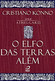 O elfo das terras além (Athelgard) por [Konno, Cristiano]