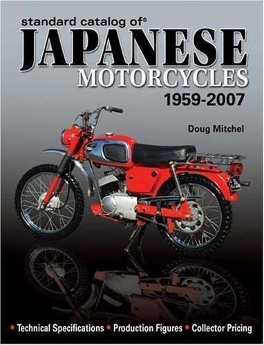 Standard Catalog of Japanese Motorcycles 1959-2007 by Mitchel, Doug published by KP Books (2007)