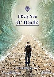 I Defy You O' Death!