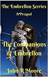 The Companions of Embrellon: A Prequel to the Guardians of Embrellon