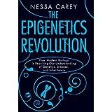 The Epigenetics Revolution: How Modern Biology Is Rewriting Our Understanding of Genetics, Disease, and Inheritance (NONE)
